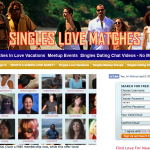 Meet love match in video chats, meetup events, singles love vacations--No more blind dates SinglesLoveMatches.com