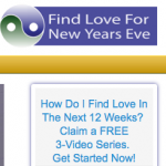 Find Love In 12 weeks guided by top experts. 3 Videos get you started now. FindLoveForNewYearsEve.com