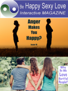 Why we love hurtful people. How anger makes you happy. Issue 16 happysexyloveapp.com