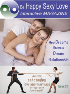 Stop sabotaging love and marriage. Dreams create dream relationships. HappySexyLoveAPP.com