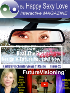 Stop Inner Critic. Create Future To Love Now ISSUE 23 HappySexyLove.com