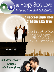 Energy Dating revives romance or finds love. ISSUE 18 HappySexyLove APP iTunes Google Play App Stores