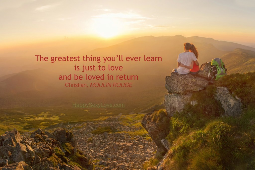 What's the greatest thing you'll ever learn?  HappySexyLove.com