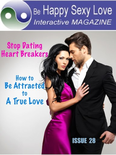 Do you act on attraction leading to heartbreak or love? Issue 28 HappySexyLoveMagazine.com